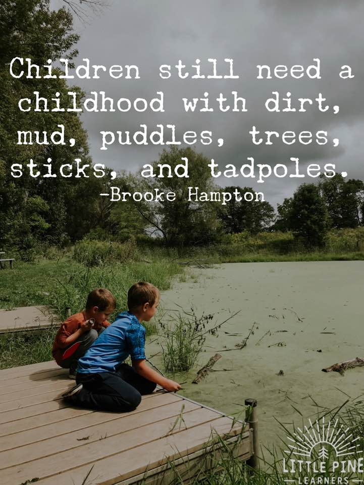 30 Quotes About Children And Nature That Will Inspire Outdoor Play Little Pine Learners
